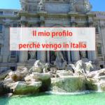 Il mio profilo e perché vengo in Italia