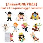 【Anime ONE PIECE】Qual è il tuo personaggio preferito?